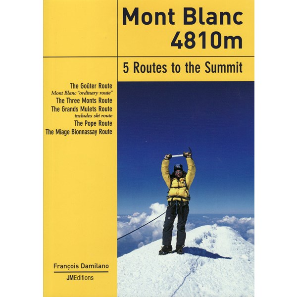 Mont Blanc, 5 Routes To The Summit