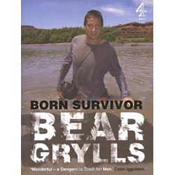 Born Survivor Bear Grylls