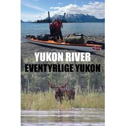 Yukon River - Eventyrlige Yukon