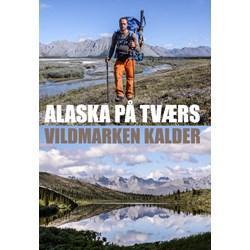 Alaska på tværs - Vildmarken kalder